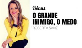 Grande Inimigo, o Medo_Roberta Sanzi